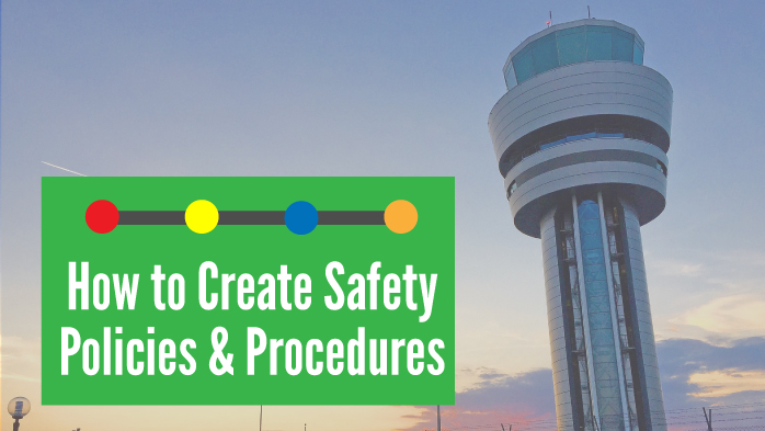 How to Create Safety Policies and Procedures in Aviation SMS Programs
